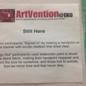 """Artvention@EKU 2017 """"Still There"""" Sign for Use with Artvention Displays"""